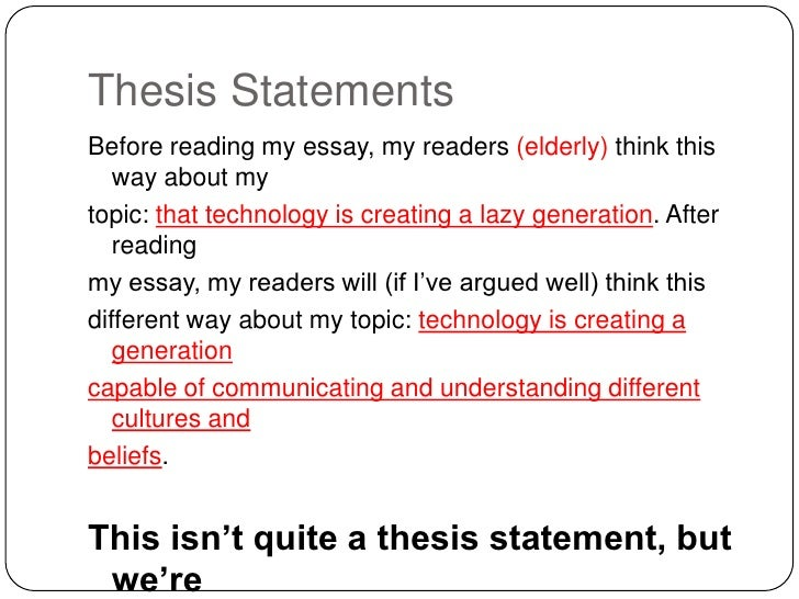 technologies thesis statements This resource provides tips for creating a thesis statement and examples of different types of thesis statements.