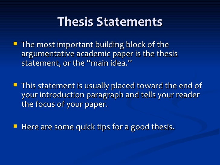 thesis statements for argument papers Readers of academic essays are like jury members: before they have read too far , they want to know what the essay argues as well as how the writer plans to make the argument after reading your thesis statement, the reader should think,  this essay is going to try to convince me of something i'm not convinced yet, but i 'm.