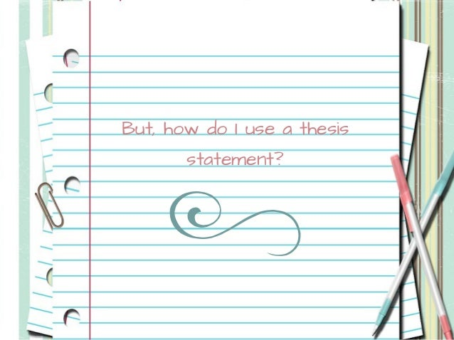 What is a thesis and when do I use it?