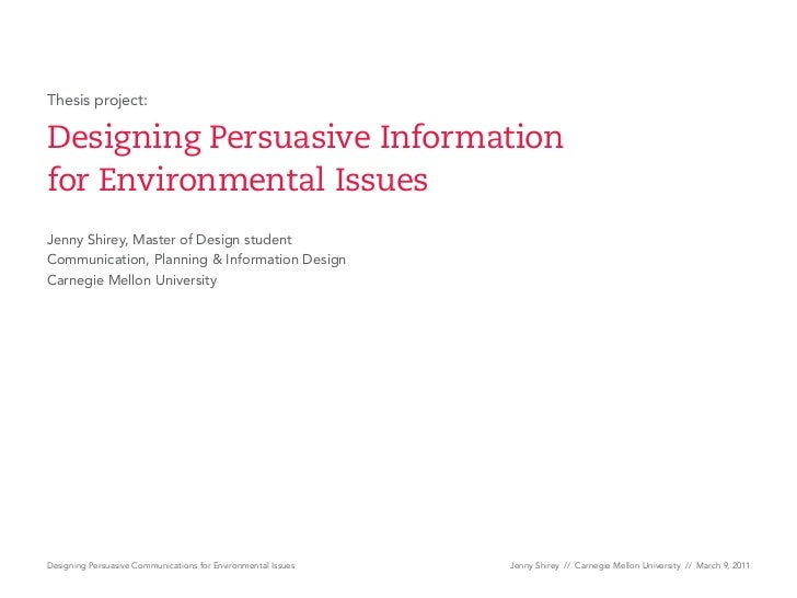 Thesis project:Designing Persuasive Informationfor Environmental IssuesJenny Shirey, Master of Design studentCommunication...