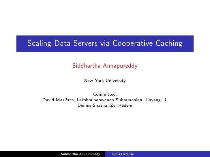 Scaling Data Servers via Cooperative Caching                    Siddhartha Annapureddy                           New York ...