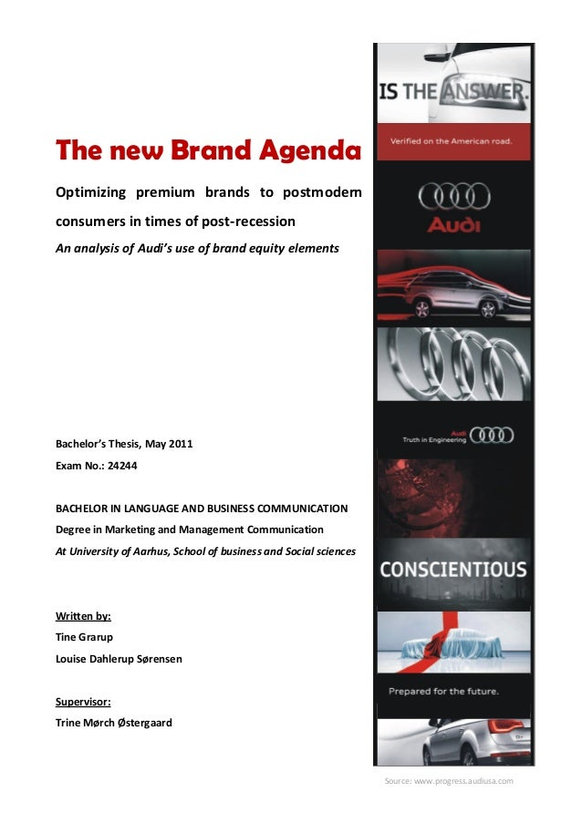 Source: www.progress.audiusa.com The new Brand Agenda Optimizing premium brands to postmodern consumers in times of post-r...