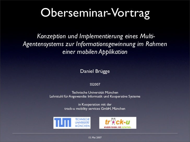 Oberseminar-Vortrag     Konzeption und Implementierung eines Multi-Agentensystems zur Informationsgewinnung im Rahmen     ...