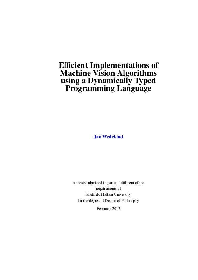 Efficient Implementations ofMachine Vision Algorithmsusing a Dynamically Typed Programming Language                Jan Wedek...