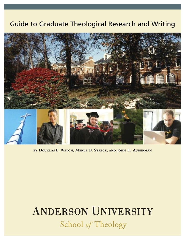 Guide to Graduate Theological Research and Writing       by Douglas E. Welch, Merle D. Strege, and John H. Aukerman