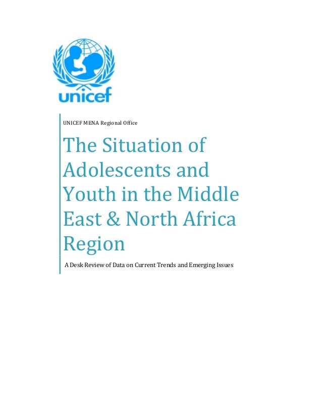 The Situation of Adolescents and Youth in the Middle East and North Africa Region: A Desk Review of Data on Current Trends and Emerging Issues