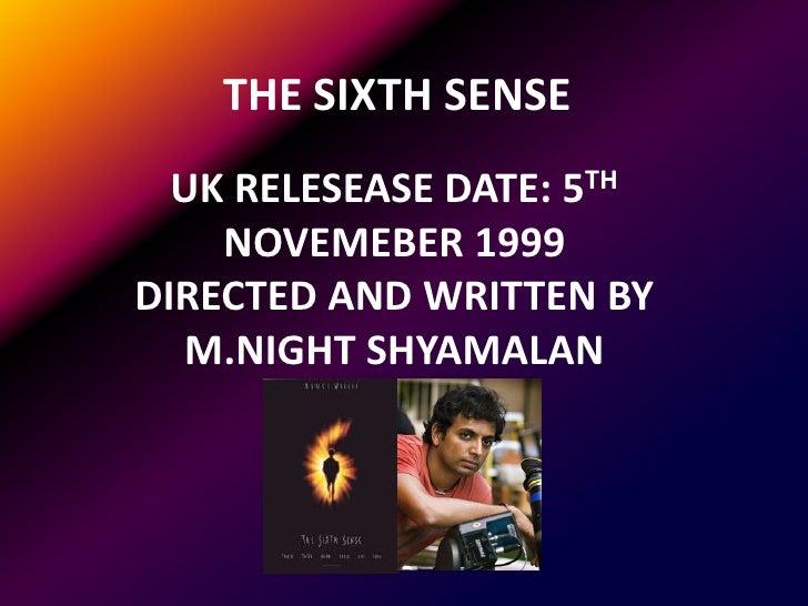 an analysis of the movie sixth sense directed by m night shyamalan The films of m night shyamalan written and directed by m night shyamalan, the sixth sense follows the movie gives filmmaker m night shyamalan's detractors.