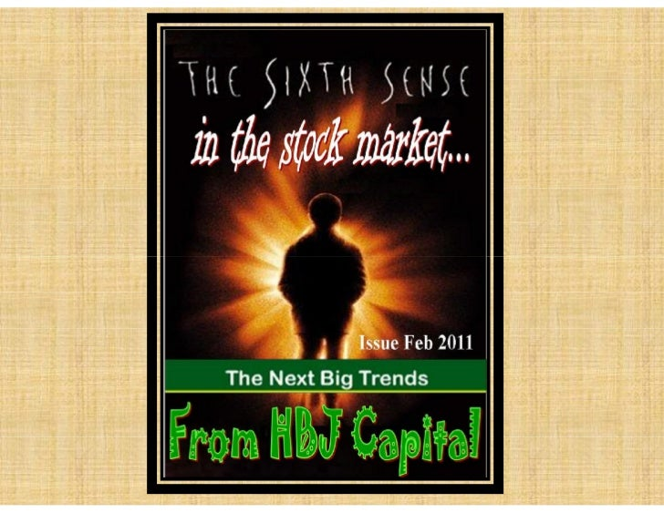The Sixth Sense in the stock market - Spot the next big trends - Feb 2011