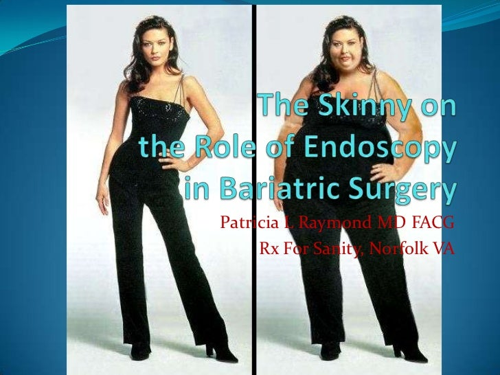 The Skinny on he Role of Endoscopy in Bariatric Surgery
