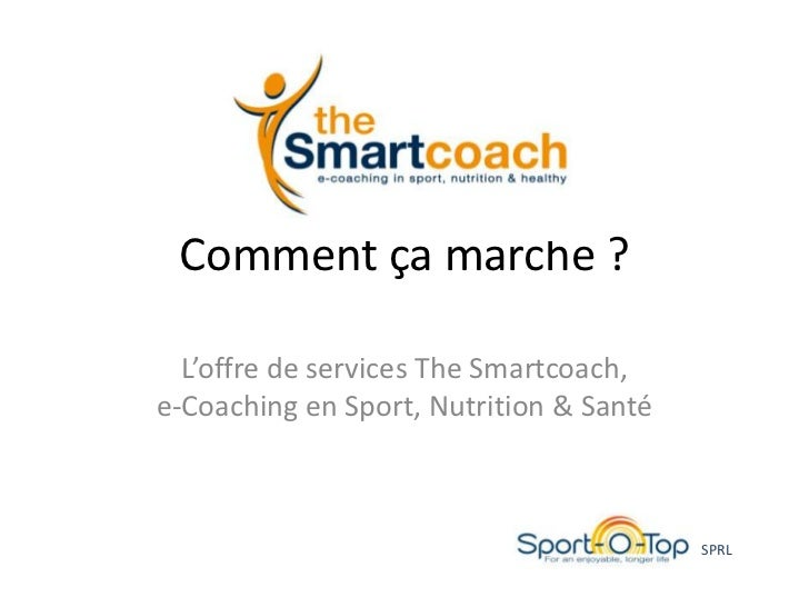 Comment ça marche ?  L'offre de services The Smartcoach,e-Coaching en Sport, Nutrition & Santé                            ...
