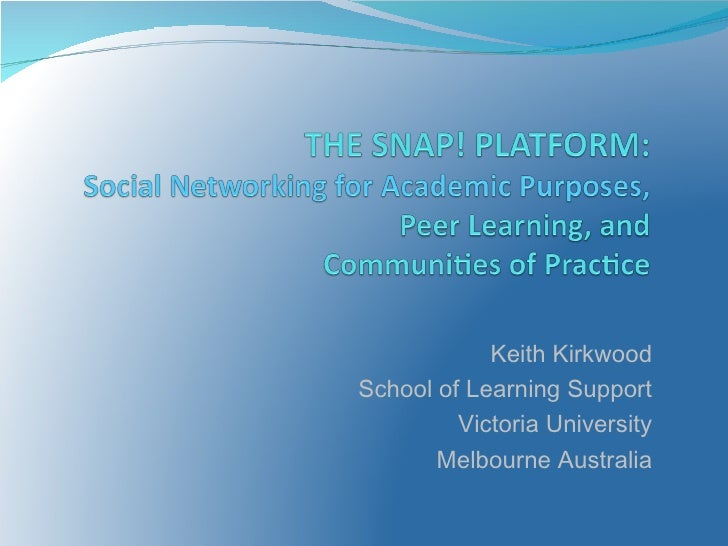 The Snap! Platform: Social Networking for Academic Purposes, Peer Learning, and Communities of Practice