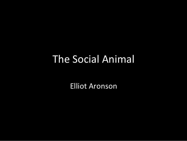 The Social Animal Elliot Aronson