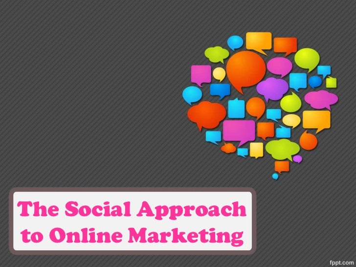 The social approach to online marketing