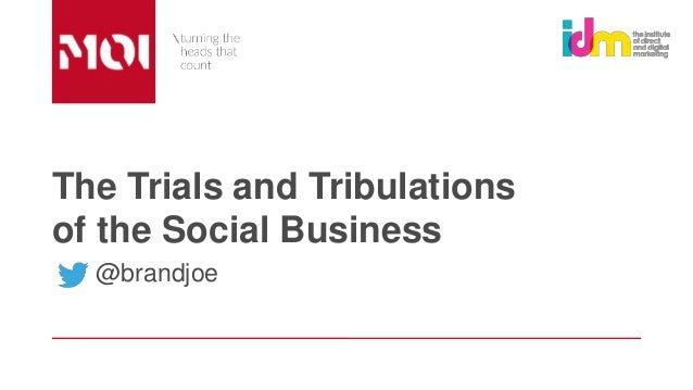 The Trials and Tribulations of the Social Business @brandjoe