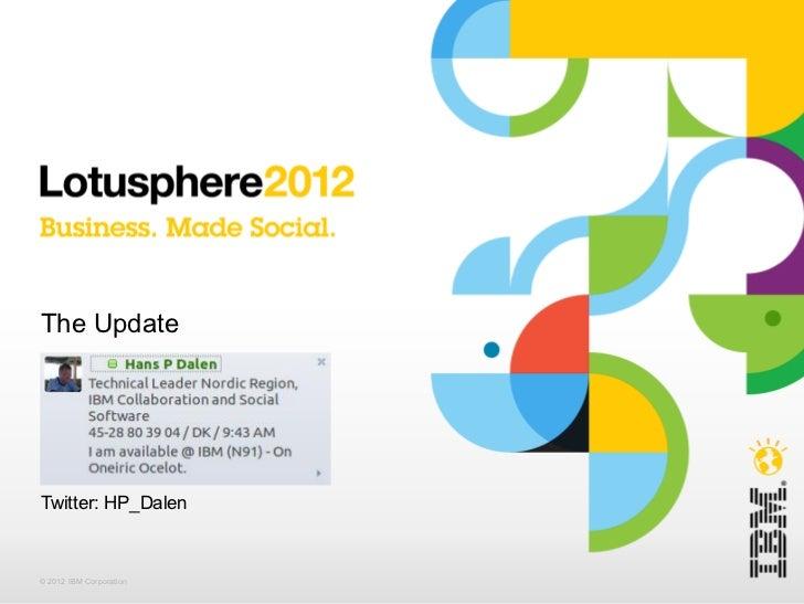 The UpdateTwitter: HP_Dalen© 2012 IBM Corporation