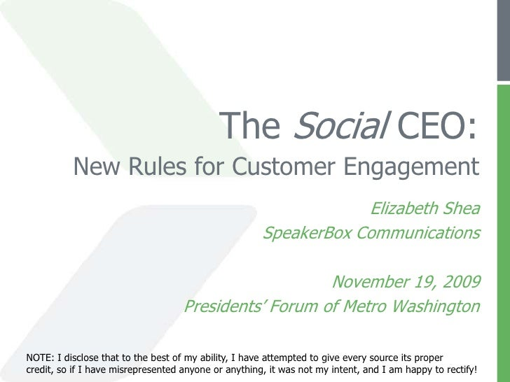 The Social CEO:New Rules for Customer Engagement<br />Elizabeth Shea<br />SpeakerBox Communications<br />November 19, 2009...
