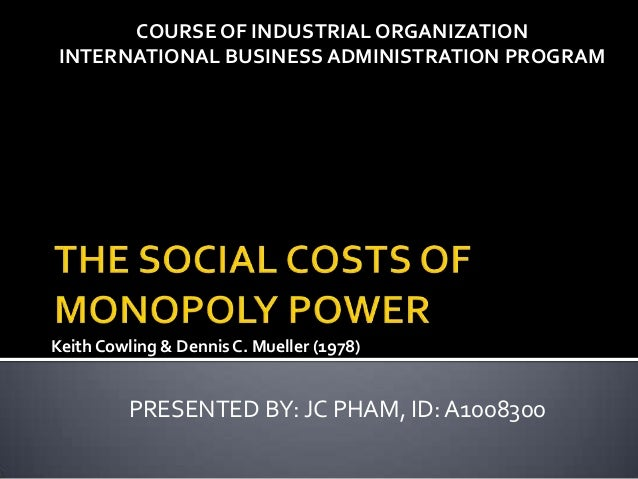 Keith Cowling & Dennis C. Mueller (1978)-The social costs of monopoly power