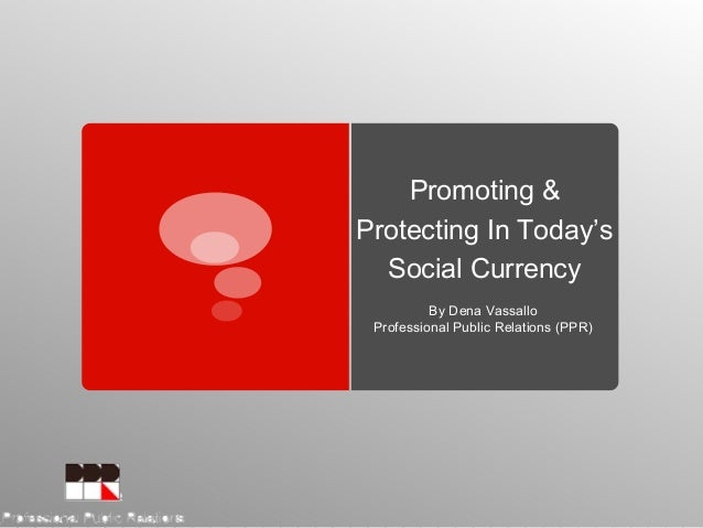Promoting & Protecting In Today's Social Currency