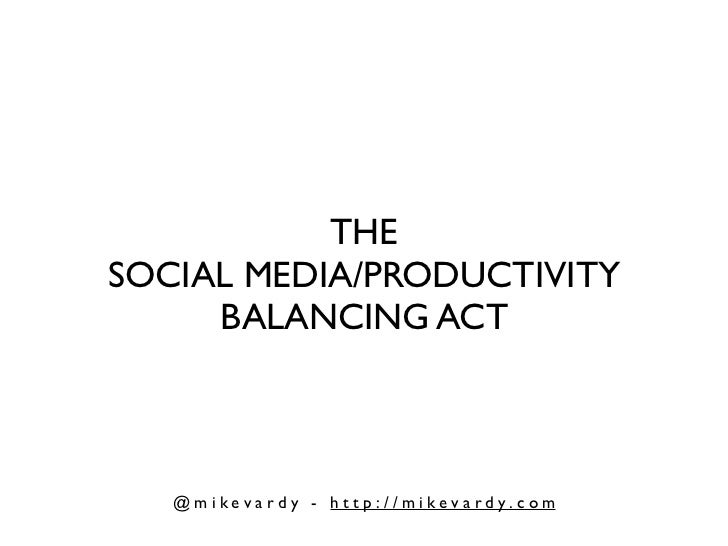 The Social Media/Productivity Balancing Act