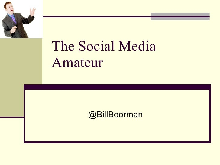 The Social Media Amateur - Bill Boorman