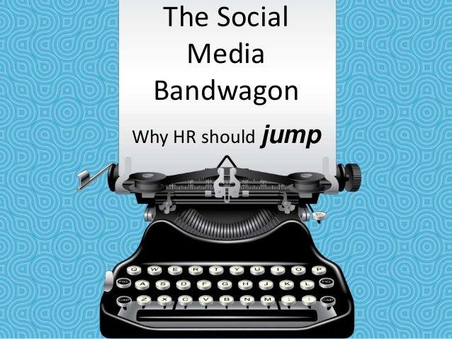The Social Media Bandwagon: Why HR Should Jump
