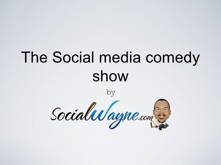The Social media comedy show by