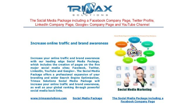 The Social Media Package including a Facebook Company Page, Twitter Profile,LinkedIn Company Page, Google+ Company Page an...