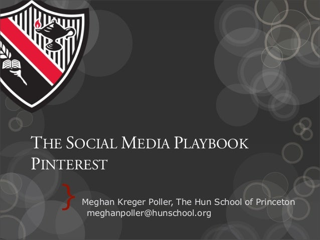 The Social Media Playbook on Pinterest with The Hun School: CASE-NAIS 2013