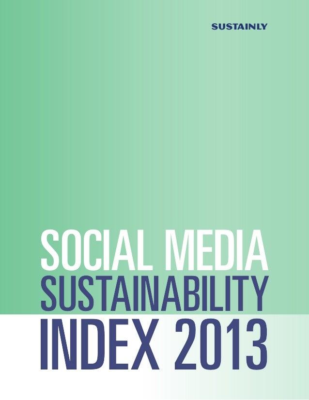 SUSTAINABILITY INDEX 2013 SUSTAINABILITY INDEX 2013 SUSTAINLY SOCIAL MEDIA