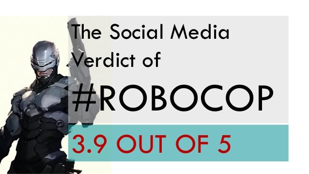 The Social Media Verdict of  #ROBOCOP 3.9 OUT OF 5