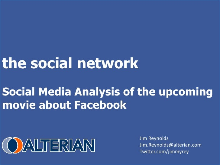 the social network Social Media Analysis of the upcoming movie about Facebook                          Jim Reynolds       ...