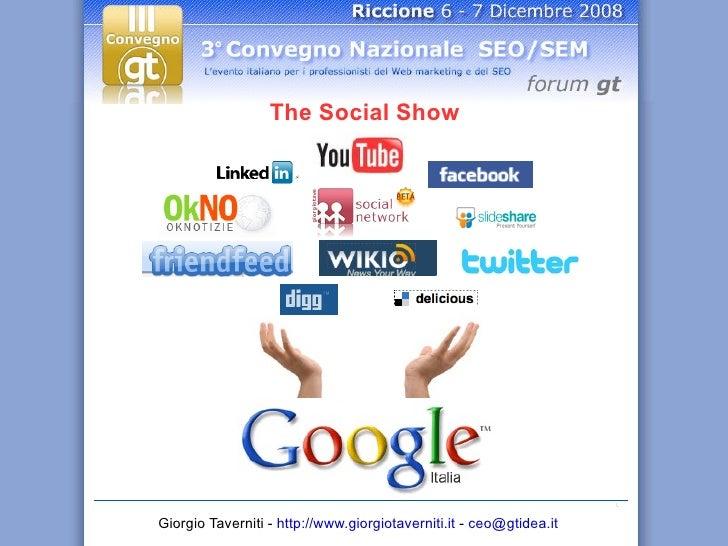 Giorgio Taverniti -  http://www.giorgiotaverniti.it  -  [email_address]   The Social Show
