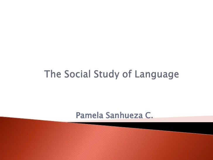 The social study of language