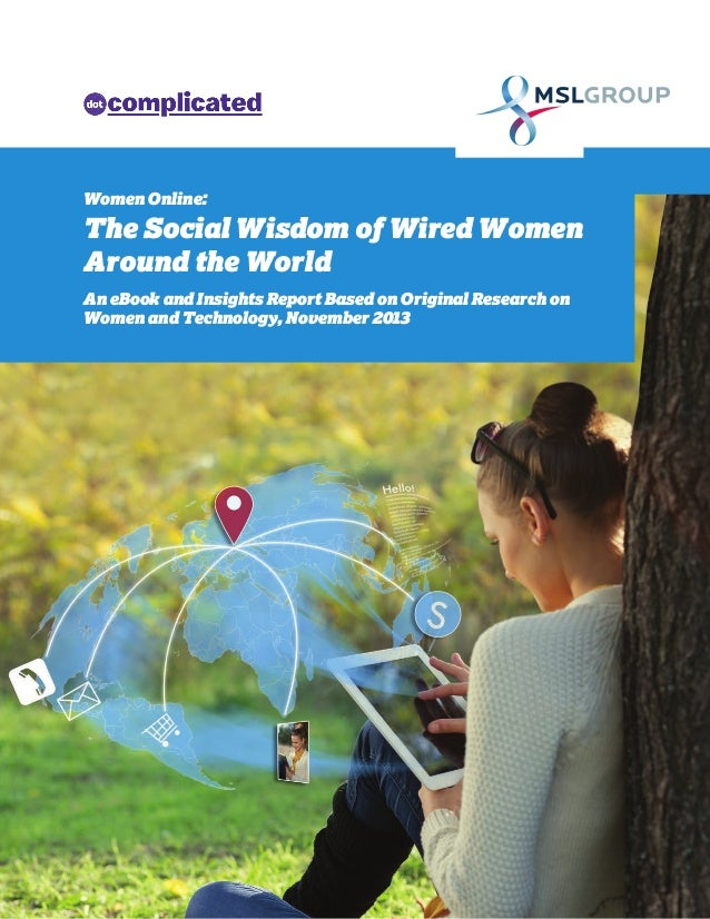 Women Online:  The Social Wisdom of Wired Women Around the World An eBook and Insights Report Based on Original Research o...