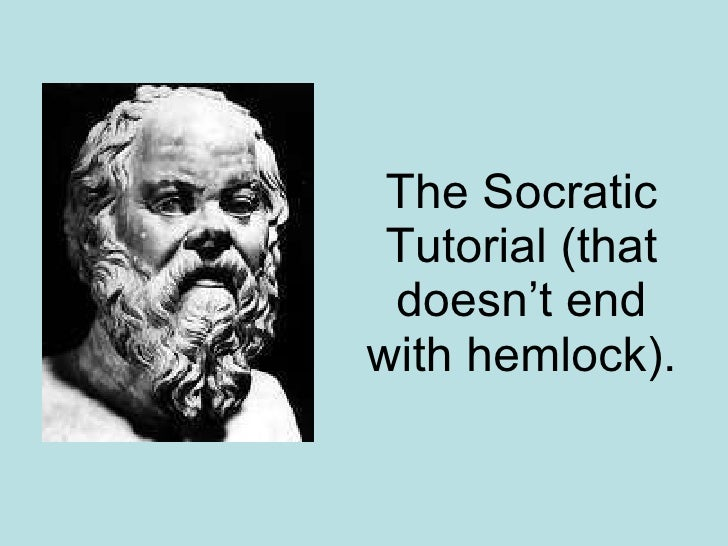 The Socratic Tutorial (that doesn't end with hemlock).