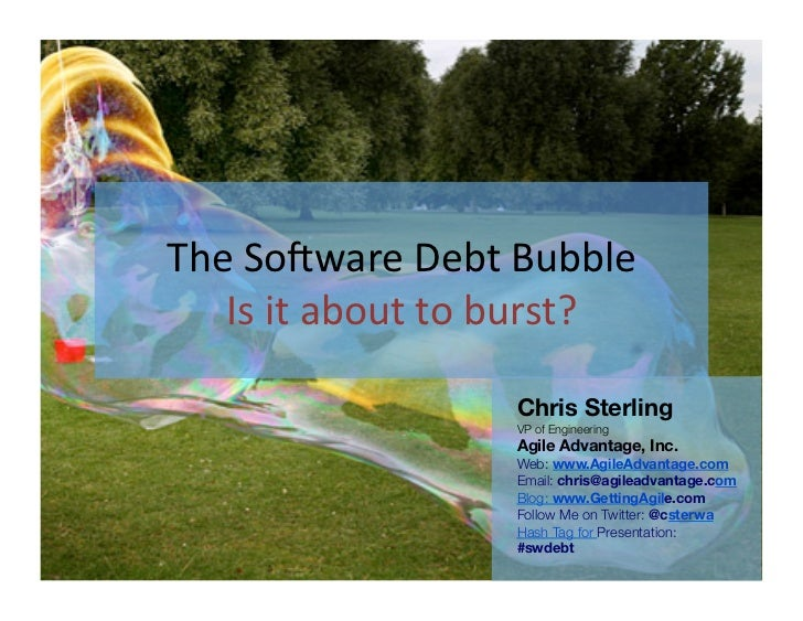 The	  Soware	  Debt	  Bubble                      Is	  it	  about	  to	  burst?                                           ...