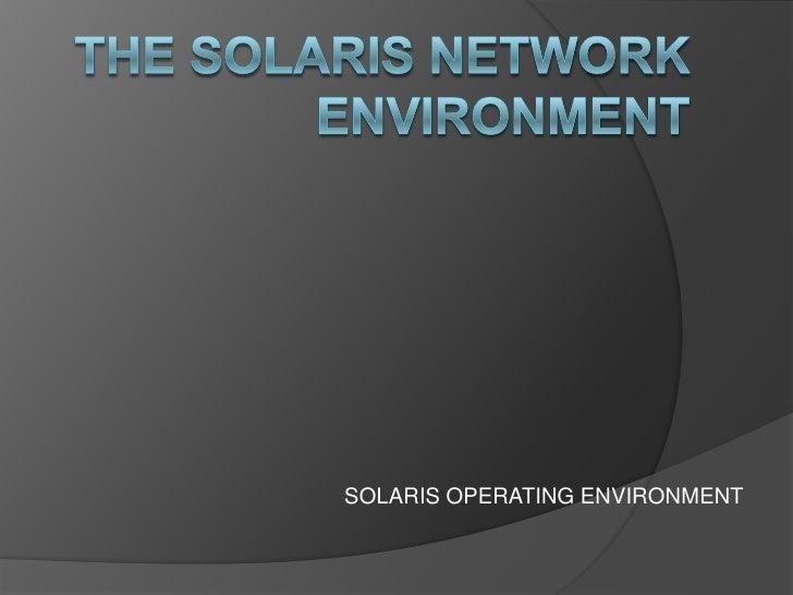 The Solaris Network Environment (Presentation