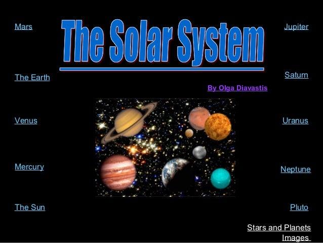 Mars                            JupiterThe Earth                       Saturn            By Olga DiavastisVenus           ...