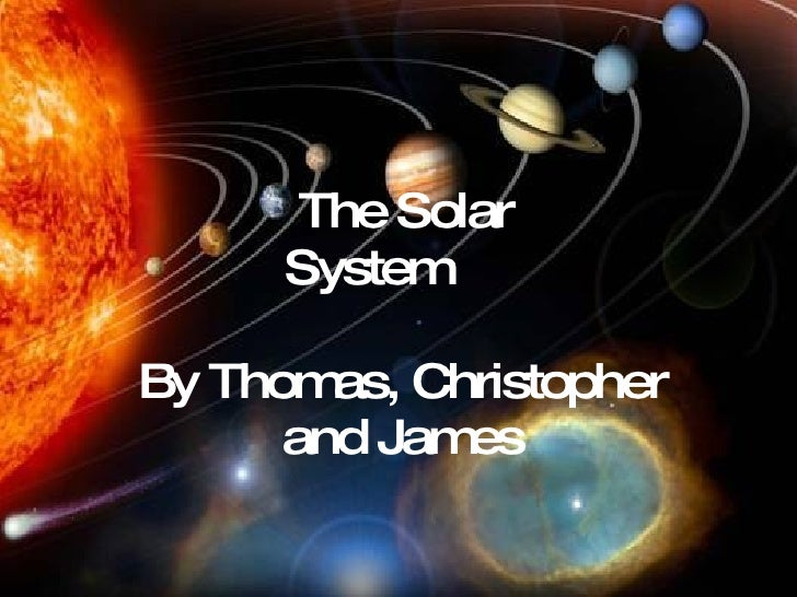 The Solar System By Thomas, Christopher and James