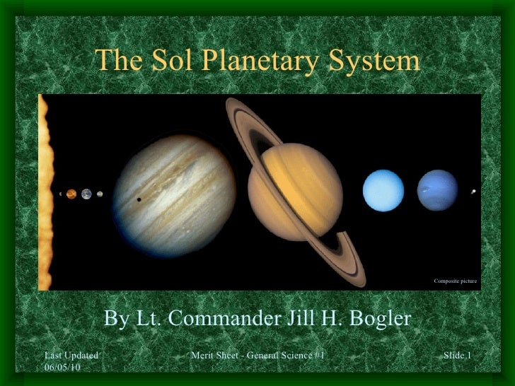 The Sol Planetary System By Lt. Commander Jill H. Bogler Composite picture