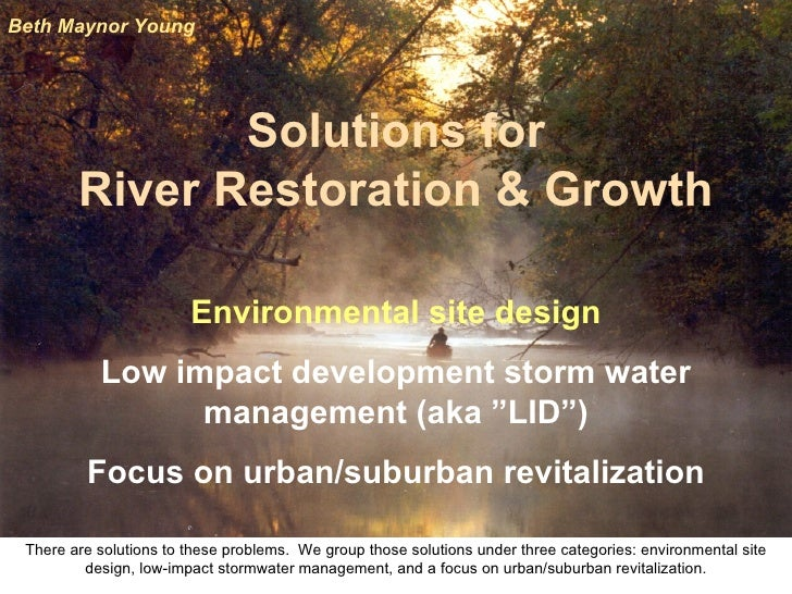 """Solutions for River Restoration & Growth Environmental site design Low impact development storm water management (aka """"LID..."""
