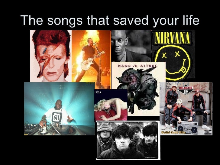 The songs that saved your life