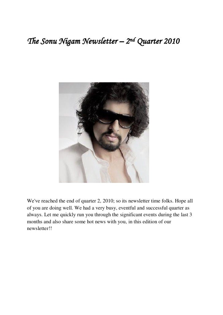 The Sonu Nigam Newsletter – 2nd Quarter 2010     We've reached the end of quarter 2, 2010; so its newsletter time folks. H...