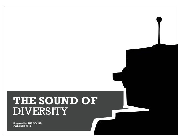 THE SOUND OFDIVERSITYPrepared by THE SOUNDOCTOBER 2011