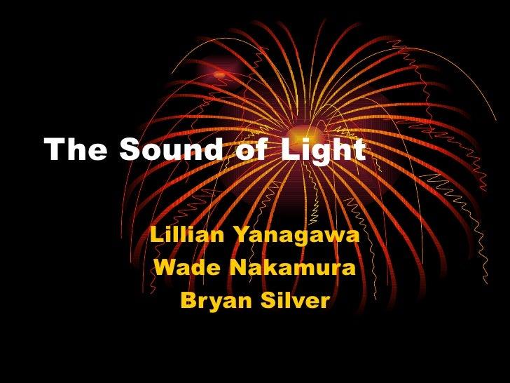 The Sound of Light       Lillian Yanagawa      Wade Nakamura         Bryan Silver