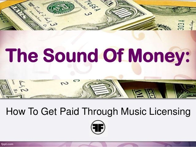 The Sound Of Money: How To Make Money Through Music Licensing