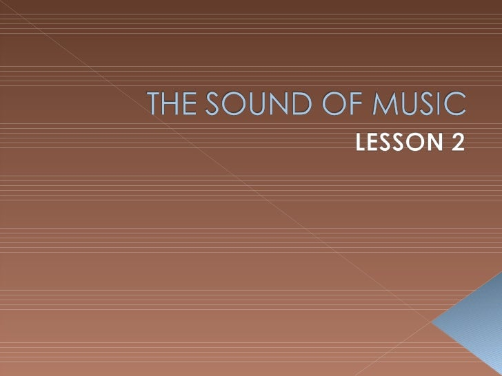 The sound of music        Lesson 2