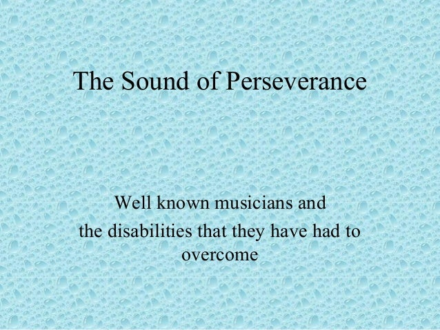 The sound of perserverance