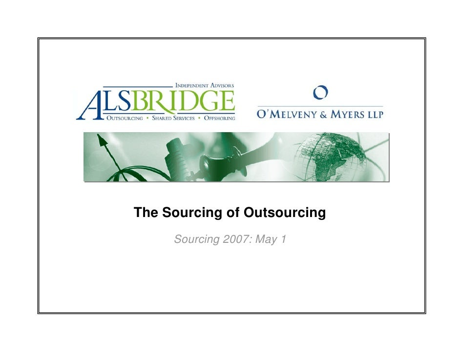 The Sourcing of Outsourcing      Sourcing 2007: May 1