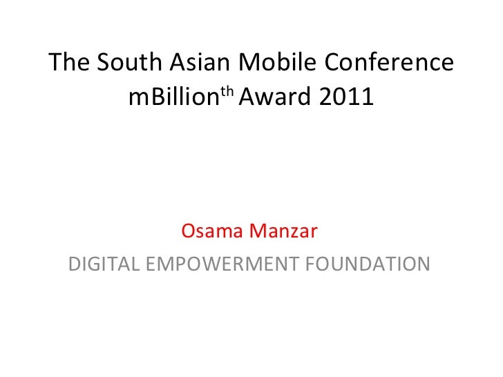 The South Asian Mobile Conference mBillion th  Award 2011 Osama Manzar DIGITAL EMPOWERMENT FOUNDATION
